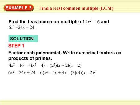 EXAMPLE 2 Find a least common multiple (LCM)