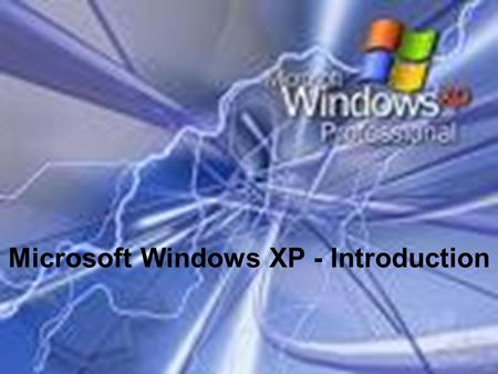 Introduction to Microsoft Windows XP