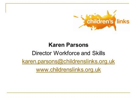 Karen Parsons Director Workforce and Skills