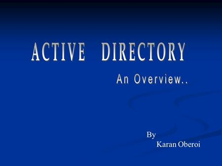 By Karan Oberoi.  A directory service (DS) is a software application- or a set of applications - that stores and organizes information about a computer.