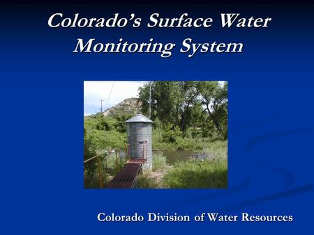 Colorado's Surface Water Monitoring System Colorado Division of Water Resources.
