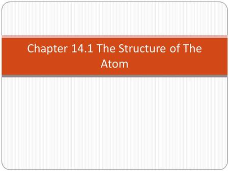 Chapter 14.1 The Structure of The Atom