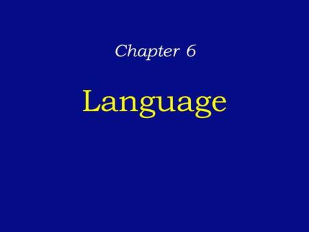 Chapter 6 Language.