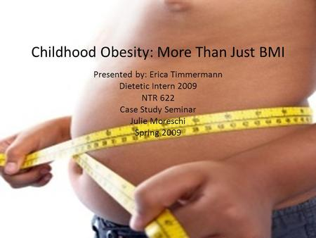 Childhood <strong>Obesity</strong>: More Than Just BMI