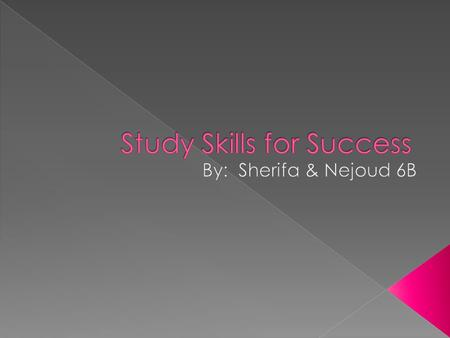 In this slide show, we are going to talk about how to study to get good grades in school.