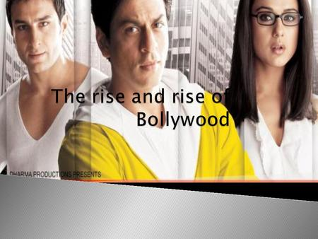 Pronounced as Bau-lee-wood Bollywood is the informal term popularly used for the Hindi-language film industry based in Mumbai, Maharashtra, India. The.