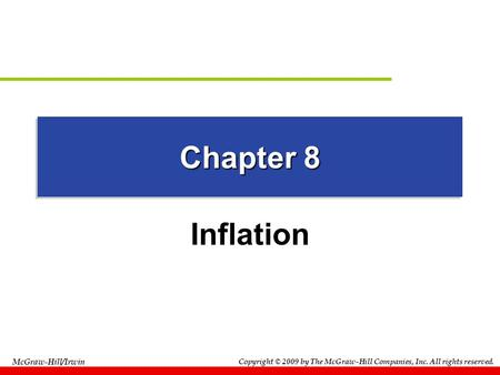 Copyright © 2009 by The McGraw-Hill Companies, Inc. All rights reserved. McGraw-Hill/Irwin Chapter 8 Inflation.