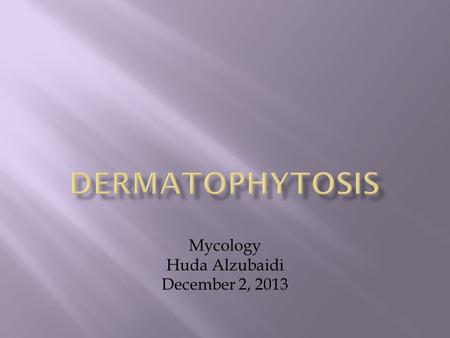 Mycology Huda Alzubaidi December 2, 2013.  Introduction  Transmission  Causes  Symptoms  Types of infection  Conclusion.