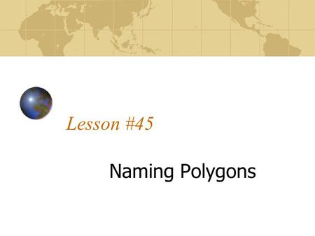 Lesson #45 Naming Polygons.