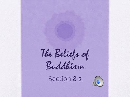 The Beliefs of Buddhism