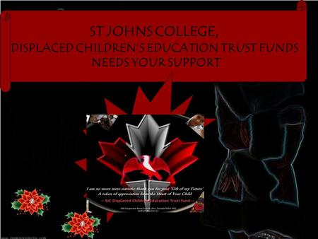 ST JOHNS COLLEGE, DISPLACED CHILDREN'S EDUCATION TRUST FUNDS NEEDS YOUR SUPPORT.
