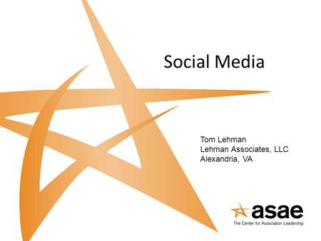Social Media Tom Lehman Lehman Associates, LLC Alexandria, VA.