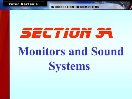 Monitors and Sound Systems section 3A This lesson includes the following sections: · Monitors · PC Projectors · Sound Systems.