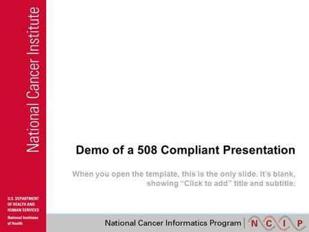 "Demo of a 508 Compliant Presentation When you open the template, this is the only slide. It's blank, showing ""Click to add"" title and subtitle."