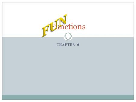 Guide to Programming with Python Chapter Six Functions: The