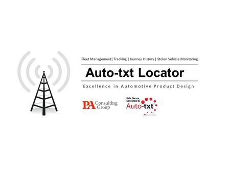 Auto-txt Locator Fleet Management| Tracking | Journey History | Stolen Vehicle Monitoring Excellence in Automotive Product Design.