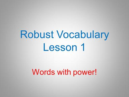 Robust Vocabulary Lesson 1