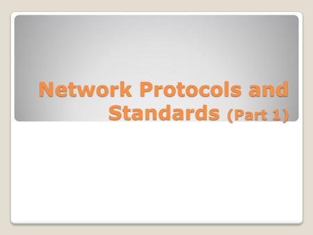 Network Protocols and Standards (Part 1). Network Protocols Understanding the concepts of networking protocols is critical to being able to troubleshoot.