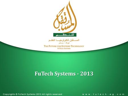FuTech Systems - 2013. Business & Engineering Solutions Technology Group Business & Engineering Solutions Technology Group is a Business Group that involves.