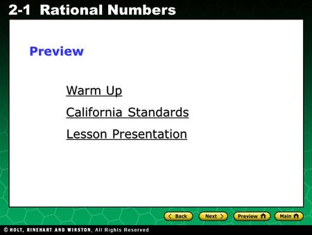 Evaluating Algebraic Expressions 2-1Rational Numbers Warm Up Warm Up California Standards California Standards Lesson Presentation Lesson PresentationPreview.