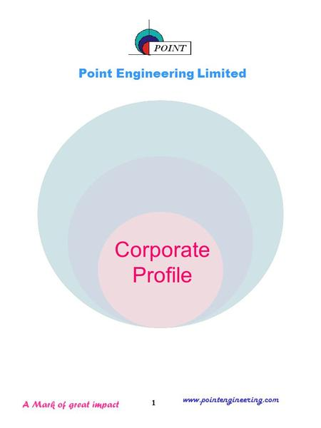 Corporate Profile Point <strong>Engineering</strong> Limited