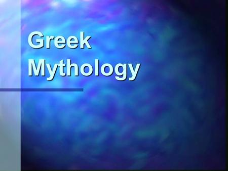 Greek Mythology. What is Mythology? o Long ago, people had a hard time explaining what was happening around them. o There were no scientists or teachers.