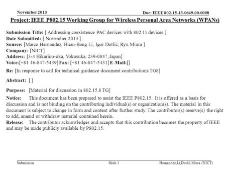 Doc: IEEE 802.15-13-0649-00-0008 Submission November 2013 Hernandez,Li,Dotlić,Miura (NICT)Slide 1 Project: IEEE P802.15 Working Group for Wireless Personal.
