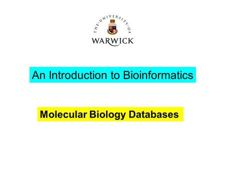 An Introduction to Bioinformatics Molecular Biology Databases.