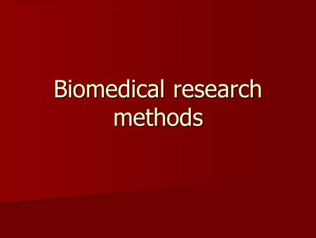 Biomedical research methods. What are biomedical research methods? An integrated approach using chemical, mathematical and computer simulations, in vitro.
