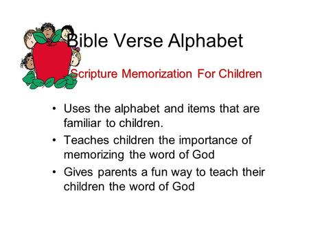 Bible Verse Alphabet Scripture Memorization For Children Uses the alphabet and items that are familiar to children. Teaches children the importance of.