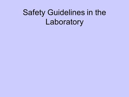 Safety Guidelines in the Laboratory. Lab Safety Rap.