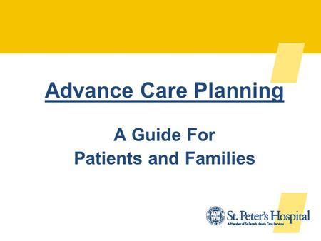 Advance Care Planning A Guide For Patients and Families.