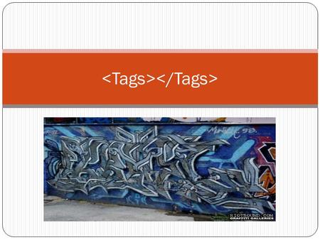 Purpose Tags are the key to marking up content on your HTML page. It's the tags that mark up sections of the page and are defined (aesthetically) on the.