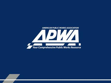 APWA CORE COMPETENCIES Where did they come from Leadership & Management Committee Survey Analysis Reporter Articles.