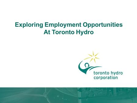 Exploring Employment Opportunities At Toronto Hydro.