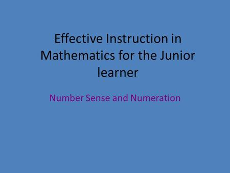 Effective Instruction in Mathematics for the Junior learner Number Sense and Numeration.
