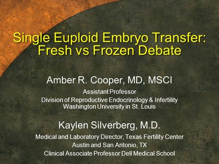 Single Euploid Embryo Transfer: Fresh vs Frozen Debate