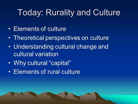 Today: Rurality and Culture