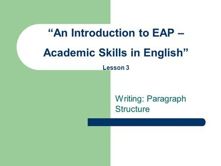 """An Introduction to EAP – Academic Skills in English"" Lesson 3"