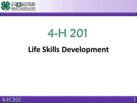 Life Skills Development. OBJECTIVE Understand life skills development using the Targeting Life Skills Model.