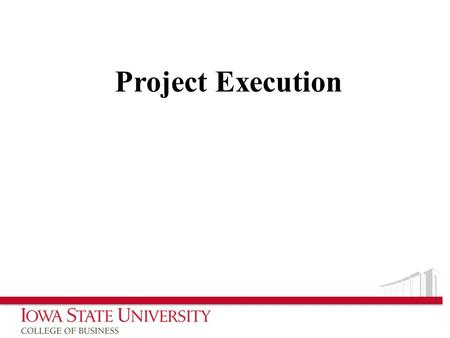 Project Execution.