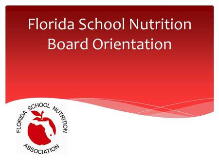 Florida School Nutrition Board Orientation. A non profit organization, designated by the IRS as a 501(c)(6) Established in 1950 Affiliated nationally.