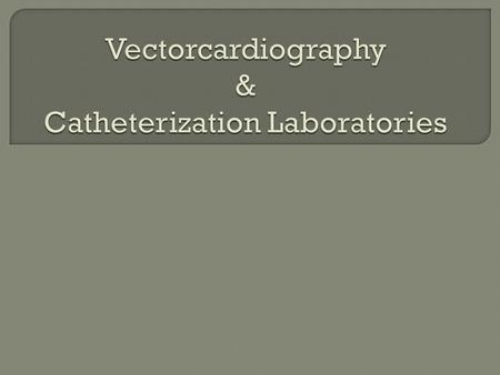  The vectorcardiograph (VCG) examines the ECG potentials generated along the three-dimensional axes of the body; that is, the x, y, and z planes.  The.