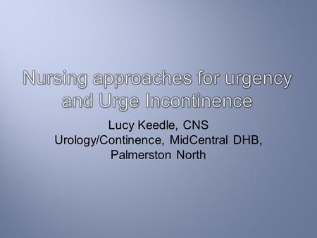 Nursing approaches for urgency and Urge Incontinence