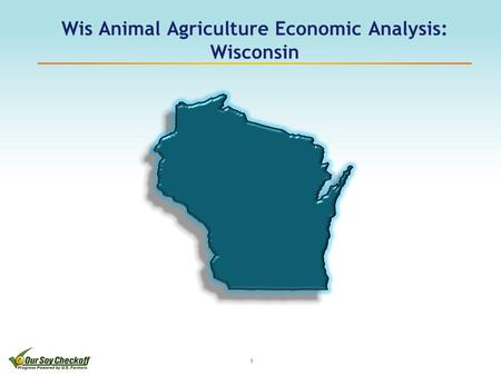 Wis Animal Agriculture Economic Analysis: Wisconsin 1.