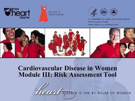 Cardiovascular Disease in Women Module III: Risk Assessment Tool.