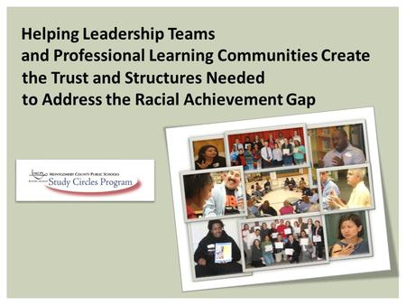 Helping Leadership Teams and Professional Learning Communities Create the Trust and Structures Needed to Address the Racial Achievement Gap.