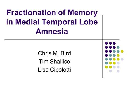 Fractionation of Memory in Medial Temporal Lobe Amnesia