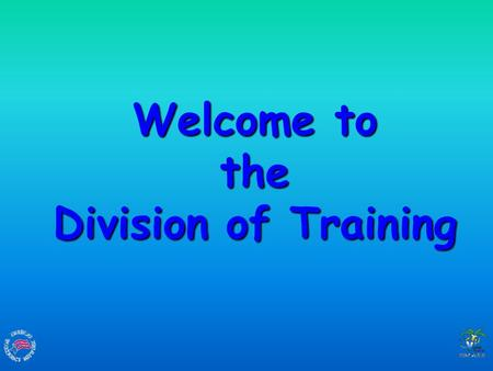Welcome to the Division of Training. OUR MISSION IS TO Develop and implement programs that will provide the territory with a viable workforce. Address.