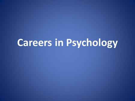 Careers in Psychology. Clincial Psychologist Clinical psychologists often work in hospitals, private practice or academic settings. Clinicians are trained.